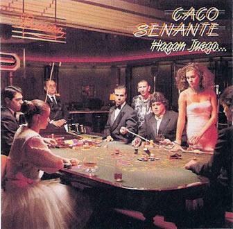 CACO SENANTE - HAGAN JUEGO...